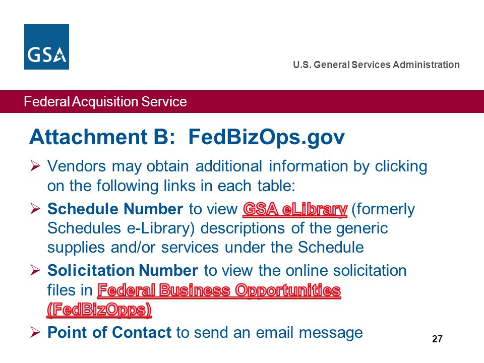 Federal Acquisition Service U.S. General Services Administration Attachment B: FedBizOps.gov 27