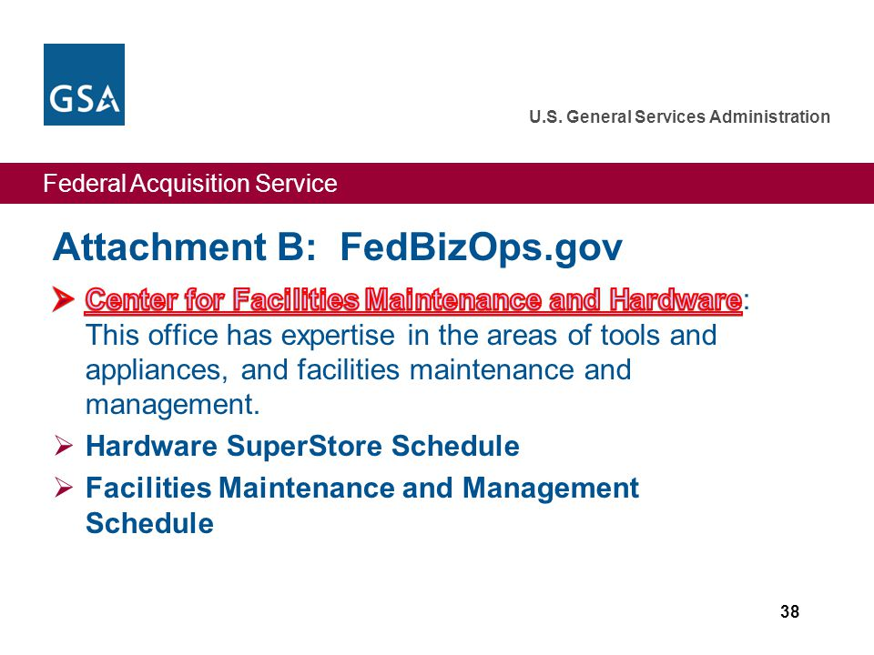 Federal Acquisition Service U.S. General Services Administration Attachment B: FedBizOps.gov 38