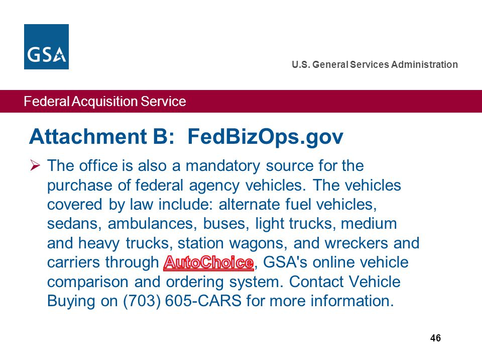 Federal Acquisition Service U.S. General Services Administration Attachment B: FedBizOps.gov 46