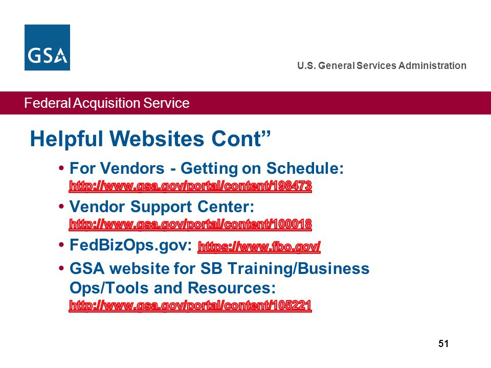 Federal Acquisition Service U.S. General Services Administration Helpful Websites Cont 51