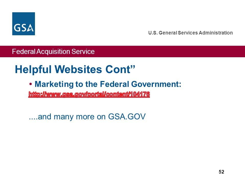 Federal Acquisition Service U.S. General Services Administration Helpful Websites Cont 52