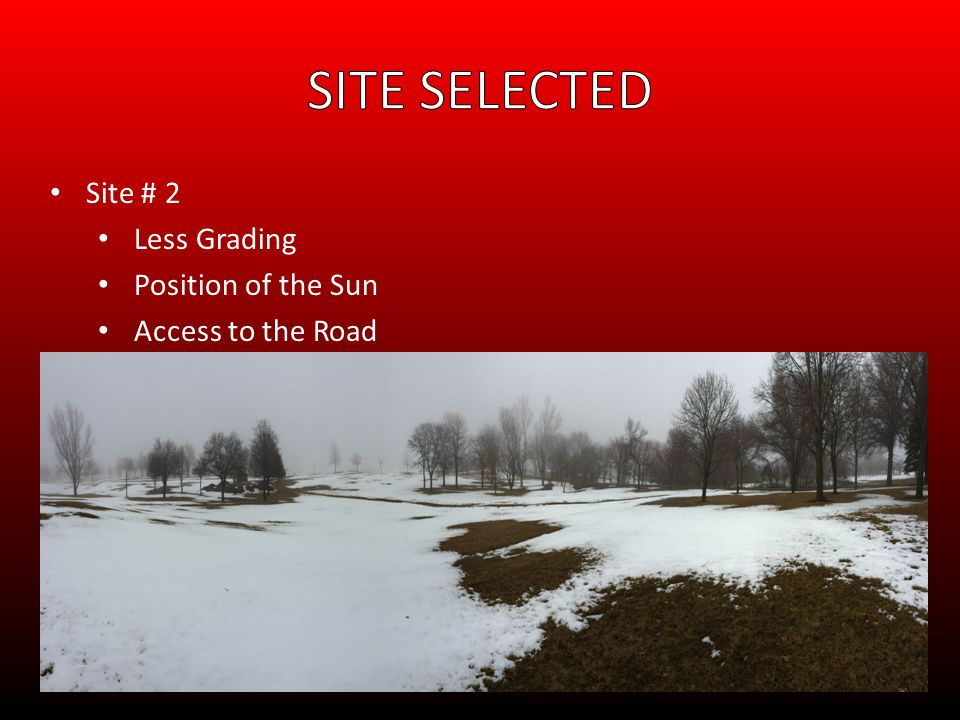 Site # 2 Less Grading Position of the Sun Access to the Road