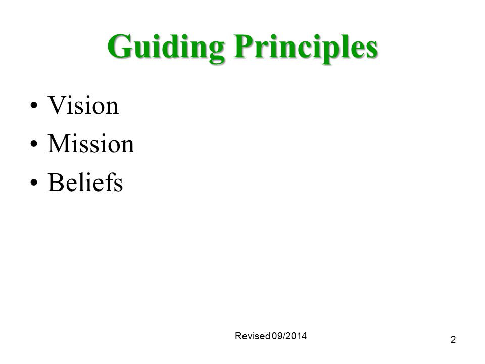 2 Guiding Principles Vision Mission Beliefs Revised 09/2014