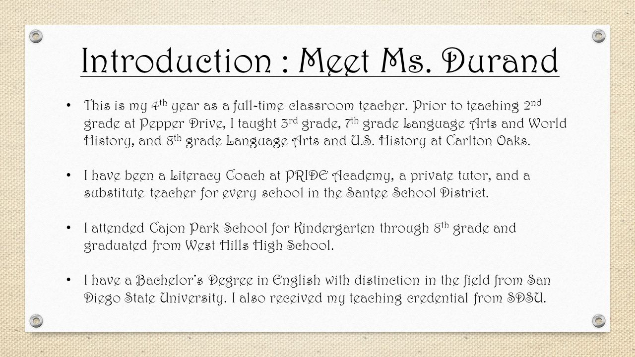 Introduction : Meet Ms. Durand This is my 4 th year as a full-time classroom teacher.