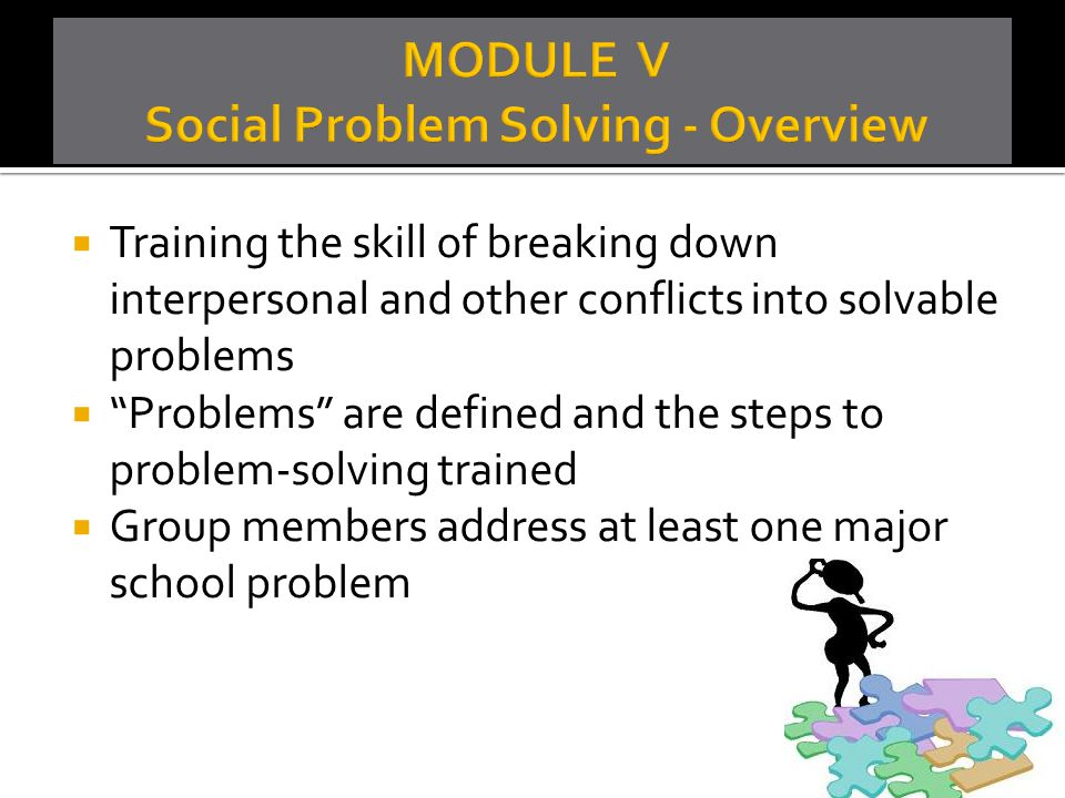""" Training the skill of breaking down interpersonal and other conflicts into solvable problems  """"Problems"""" are defined and the steps to problem-solvi"""