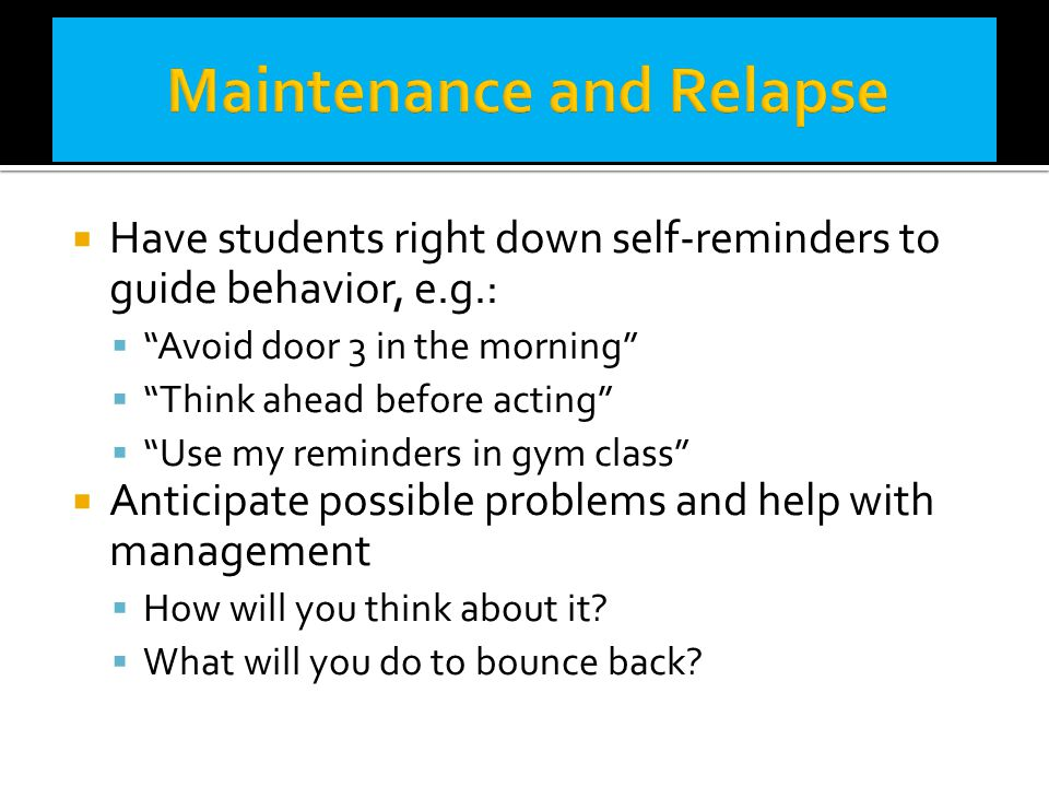 """ Have students right down self-reminders to guide behavior, e.g.:  """"Avoid door 3 in the morning""""  """"Think ahead before acting""""  """"Use my reminders i"""