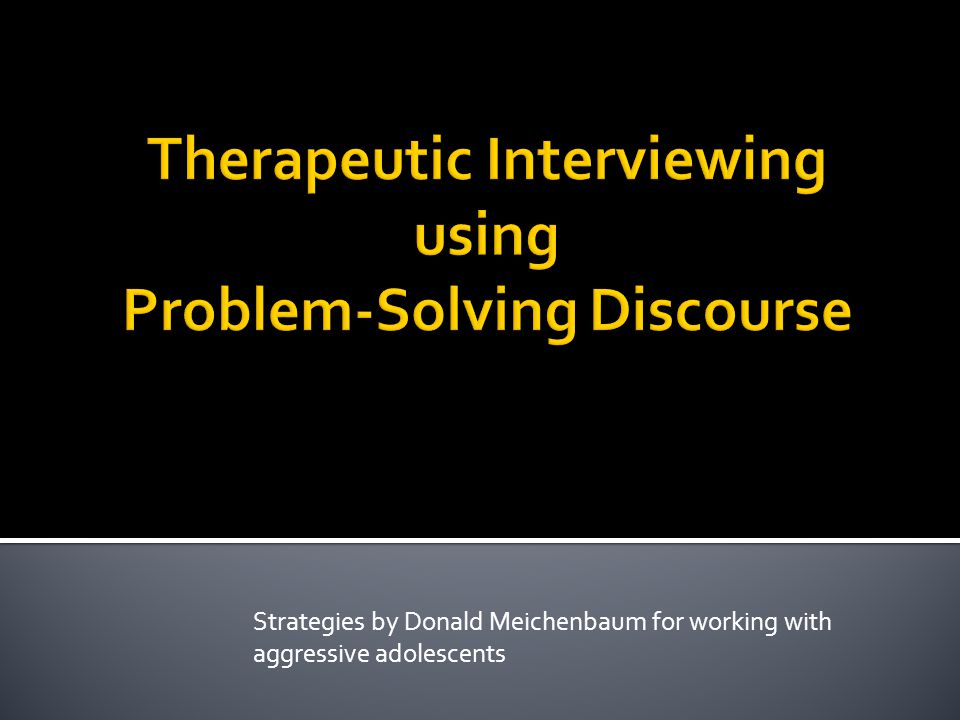 Strategies by Donald Meichenbaum for working with aggressive adolescents