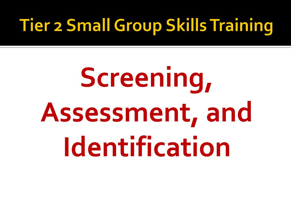 Screening, Assessment, and Identification