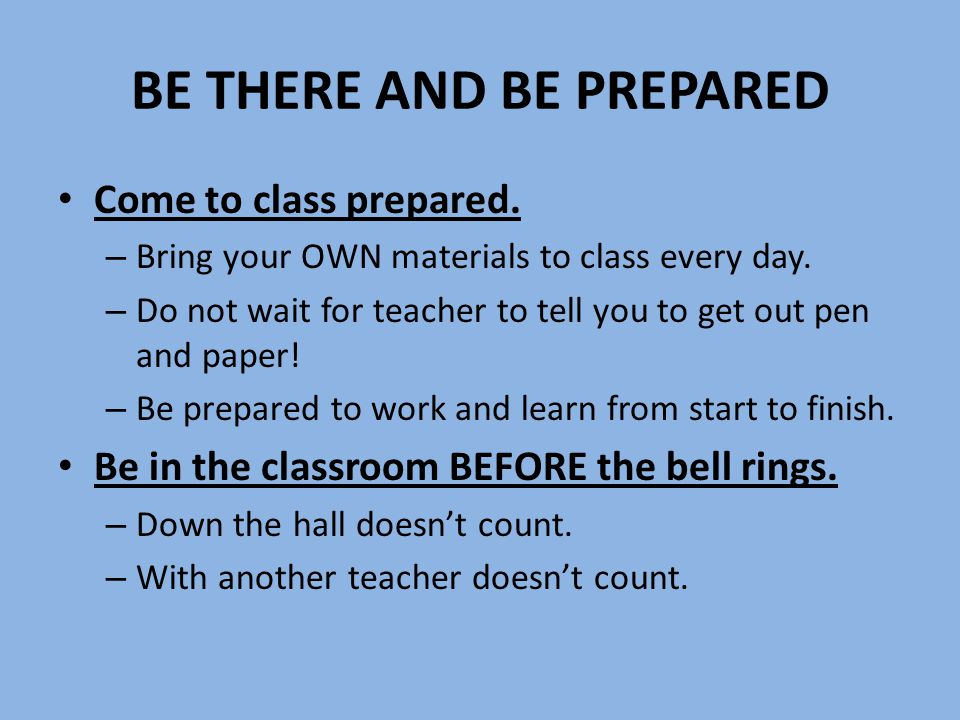 LIVE RESPONSIBLY Learn something new every day.– Every class is important.