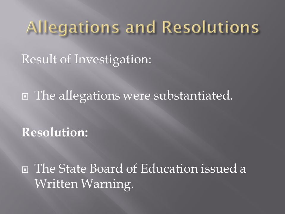 Result of Investigation:  The allegations were substantiated.