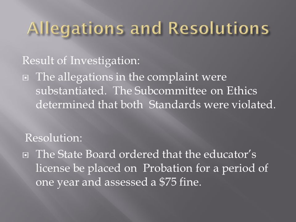 Result of Investigation:  The allegations in the complaint were substantiated. The Subcommittee on Ethics determined that both Standards were violate