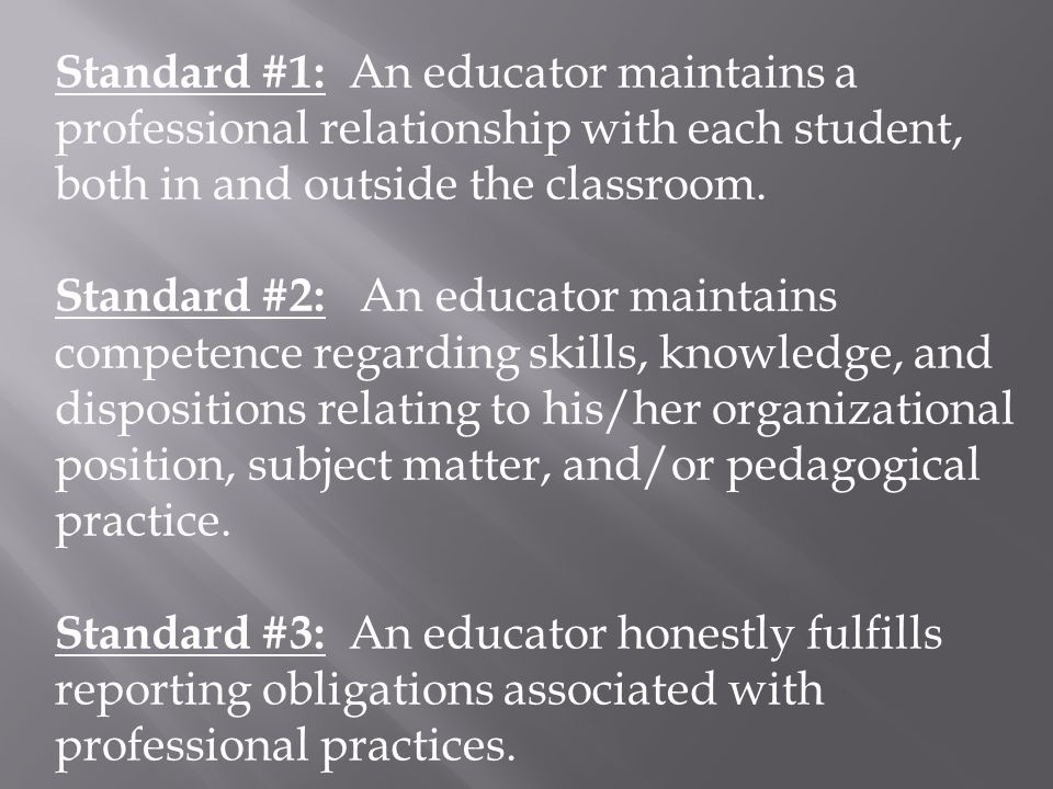 Standard #1: An educator maintains a professional relationship with each student, both in and outside the classroom.