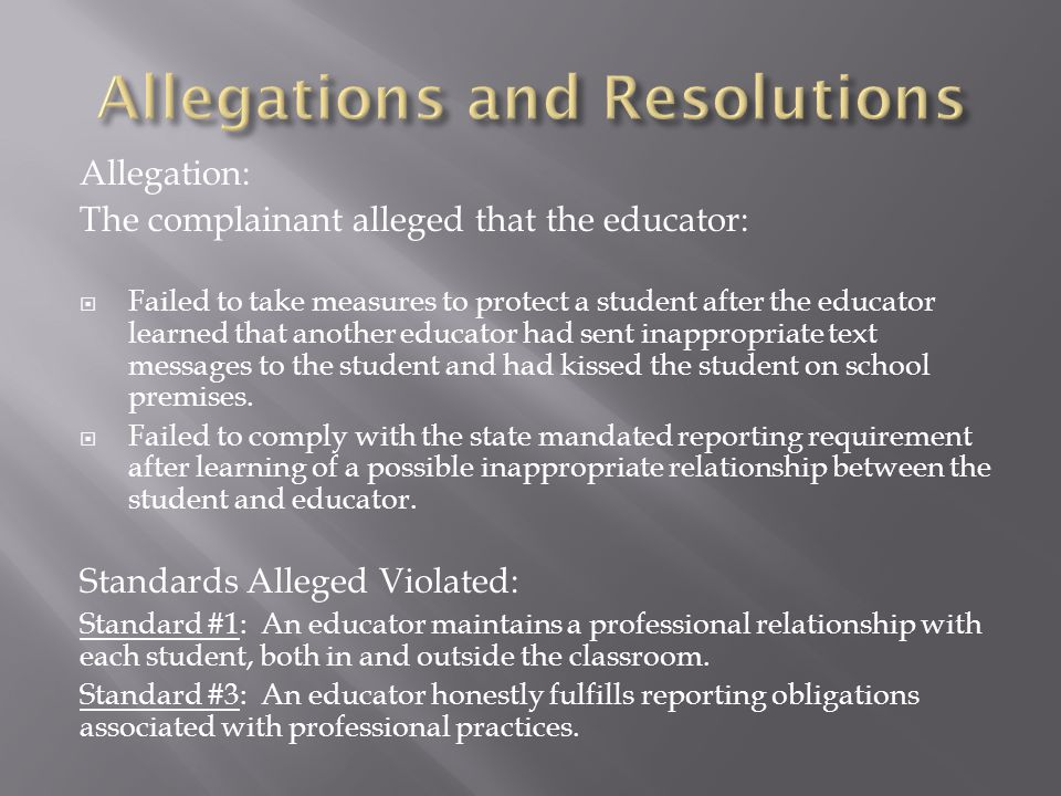 Allegation: The complainant alleged that the educator:  Failed to take measures to protect a student after the educator learned that another educator had sent inappropriate text messages to the student and had kissed the student on school premises.