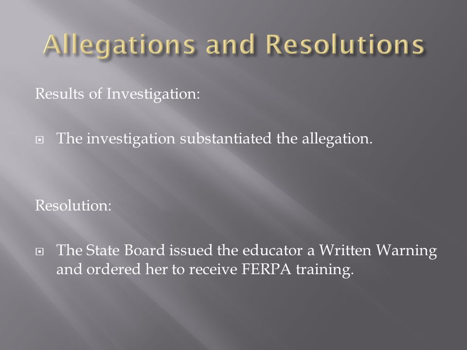 Results of Investigation:  The investigation substantiated the allegation.