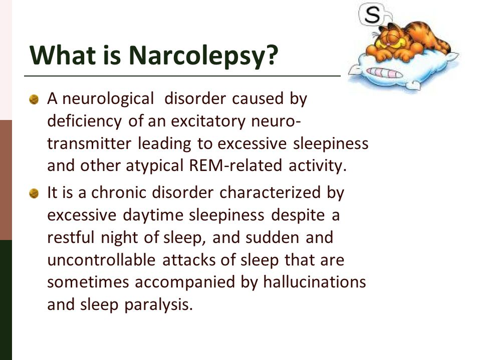 Differential Diagnosis Patients with symptoms of narcolepsy without cataplexy should be distinguished from those with narcolepsy.