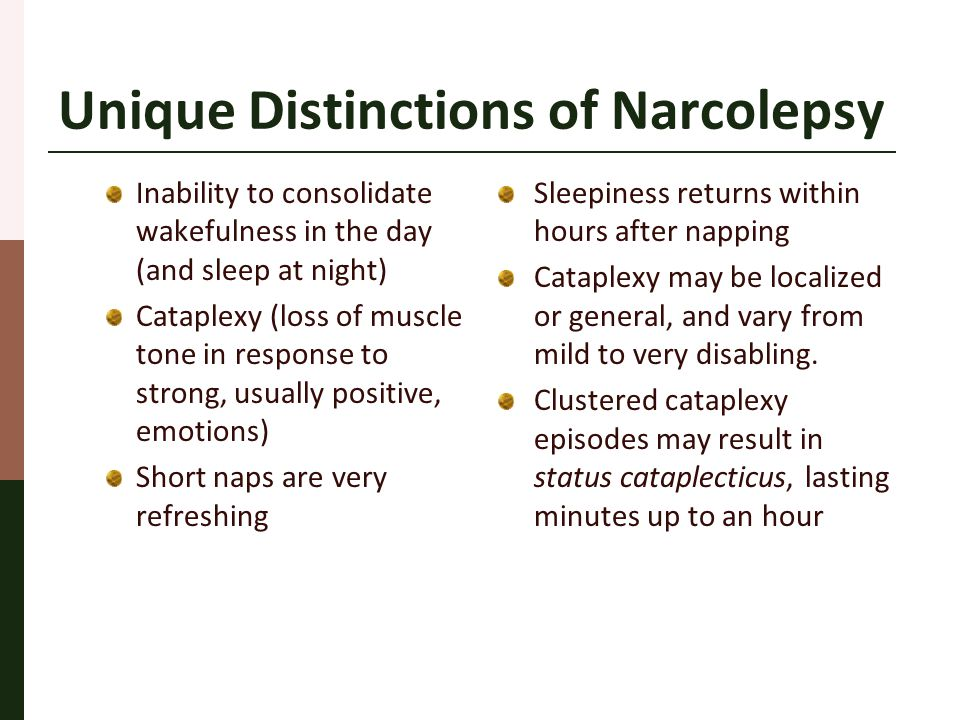 Diagnostic Criteria…..C onfirmation of the disorder through multiple sleep latency testing (MSLT).