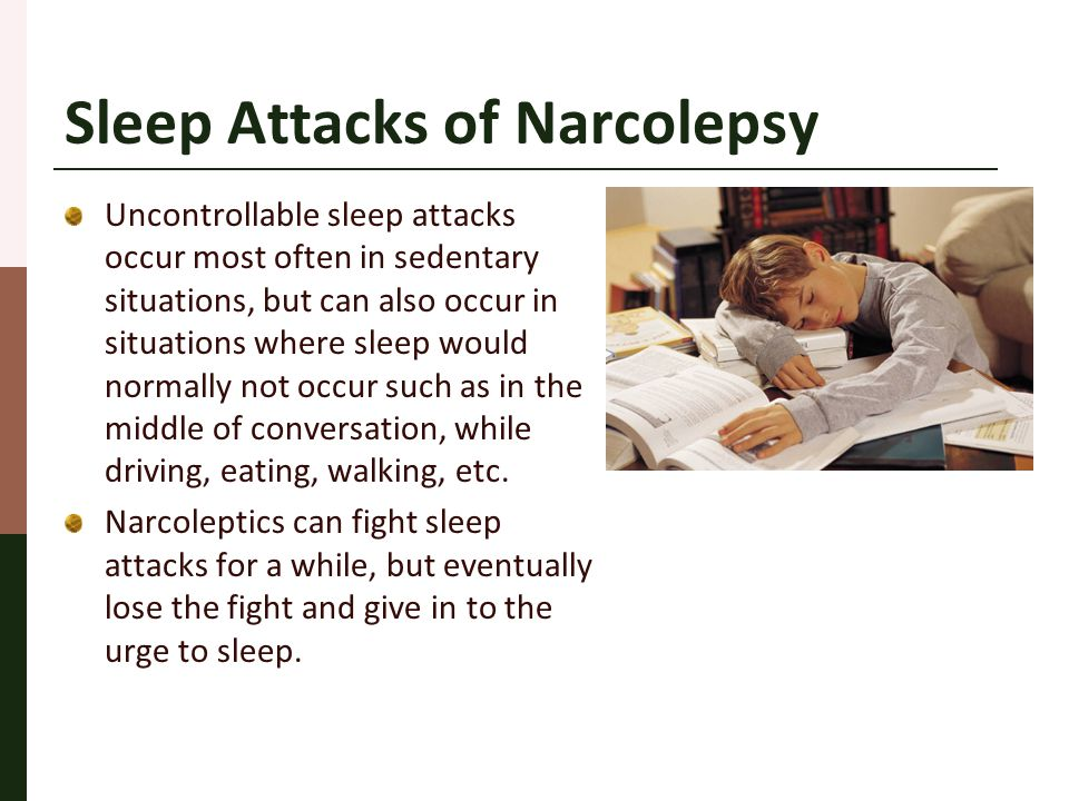 Cataplexy The most exclusive feature of narcolepsy.