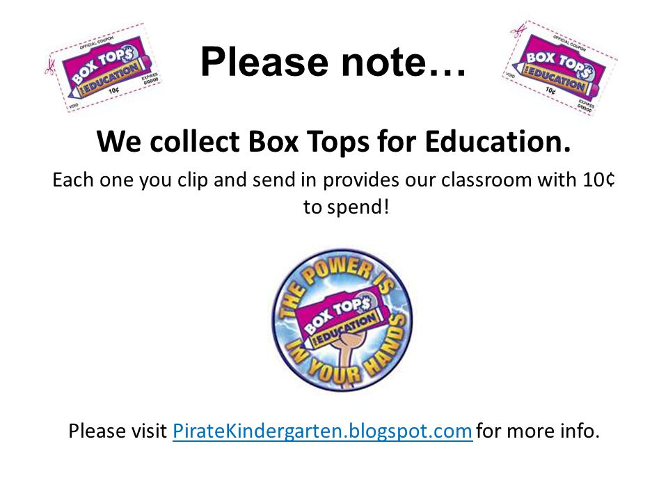 Please note… We collect Box Tops for Education.
