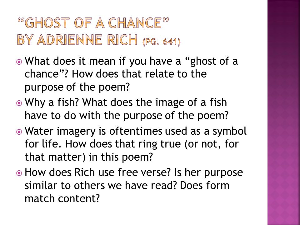 " What does it mean if you have a ""ghost of a chance""? How does that relate to the purpose of the poem?  Why a fish? What does the image of a fish ha"