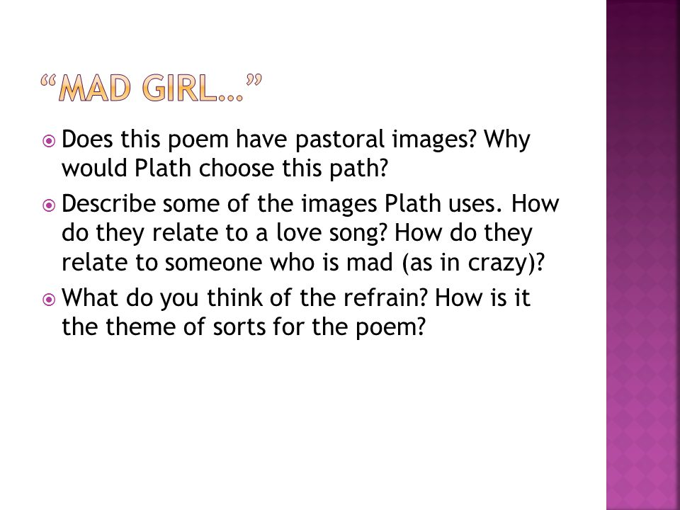  Does this poem have pastoral images? Why would Plath choose this path?  Describe some of the images Plath uses. How do they relate to a love song?