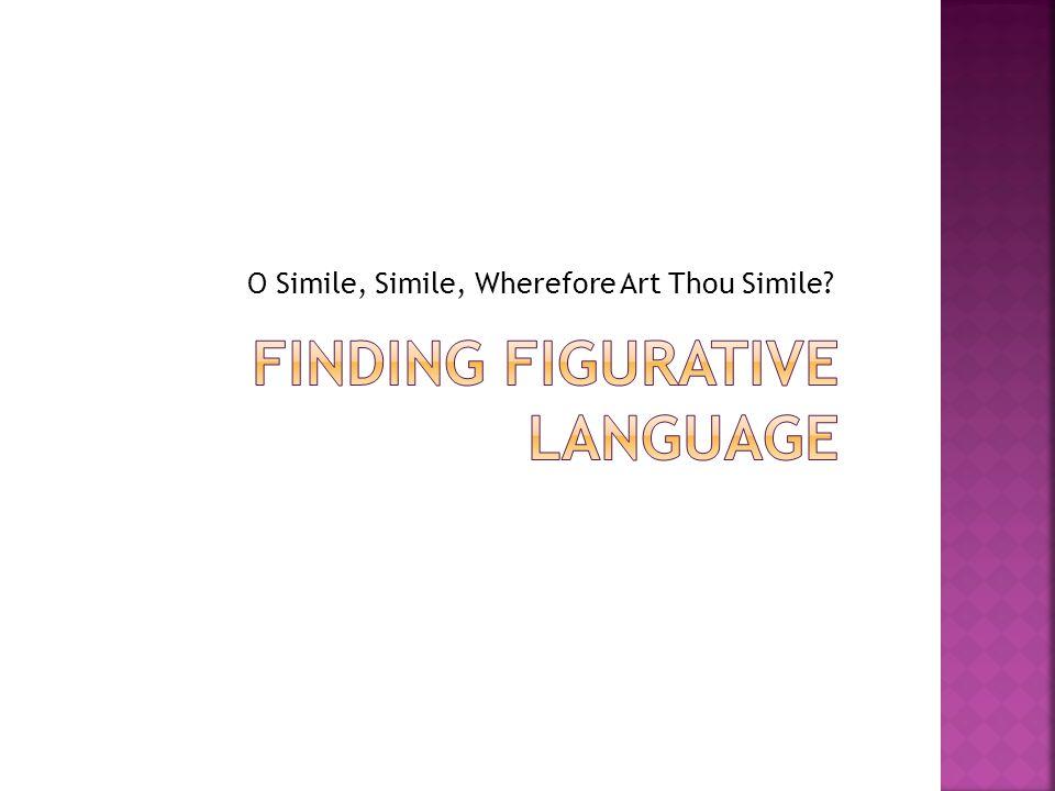 O Simile, Simile, Wherefore Art Thou Simile?