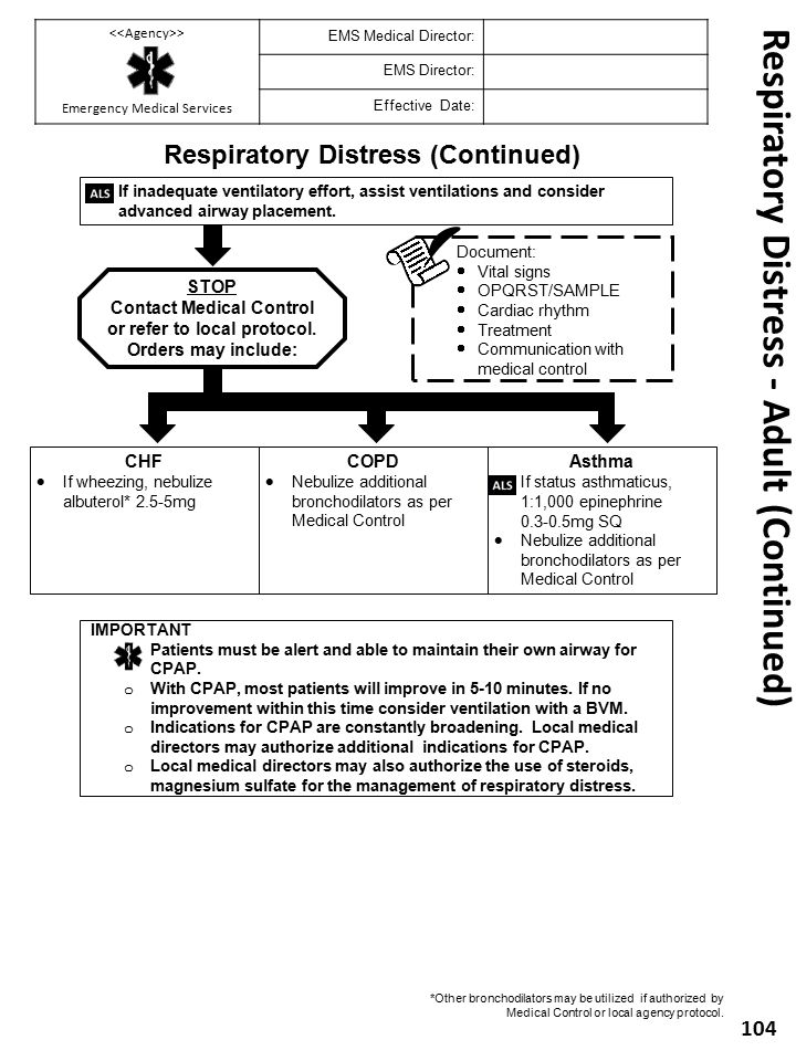 Respiratory Distress - Adult (Continued) 104 Respiratory Distress (Continued) STOP Contact Medical Control or refer to local protocol. Orders may incl
