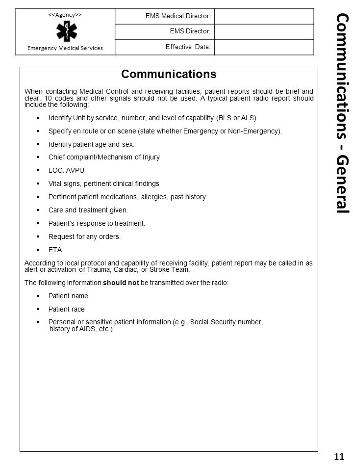 Communications - General Communications When contacting Medical Control and receiving facilities, patient reports should be brief and clear. 10 codes