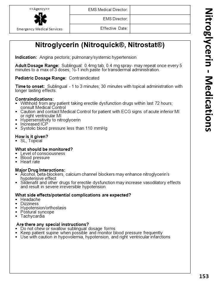 Nitroglycerin - Medications Nitroglycerin (Nitroquick®, Nitrostat®) Indication: Angina pectoris; pulmonary/systemic hypertension Adult Dosage Range: S