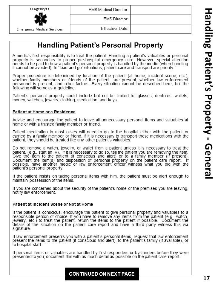 Handling Patient's Property - General Handling Patient's Personal Property A medic's first responsibility is to treat the patient. Handling a patient'