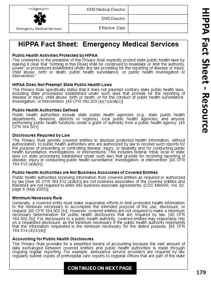 HIPPA Fact Sheet: Emergency Medical Services Public Health Activities Protected by HIPAA The comments to the preamble of the Privacy Rule explicitly p