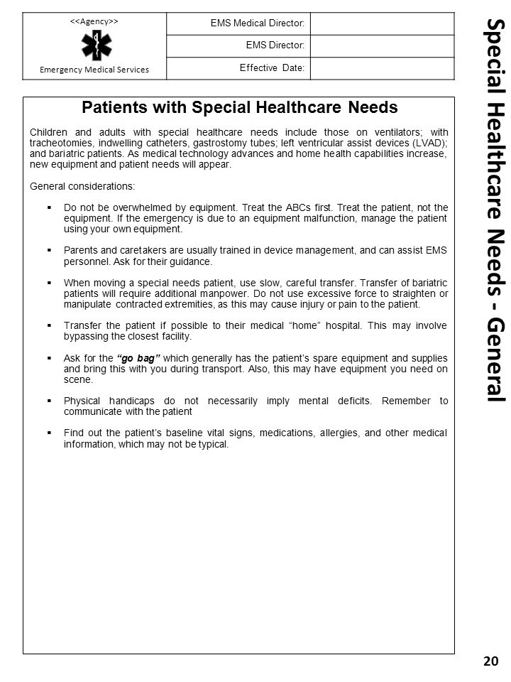 Special Healthcare Needs - General Patients with Special Healthcare Needs Children and adults with special healthcare needs include those on ventilato