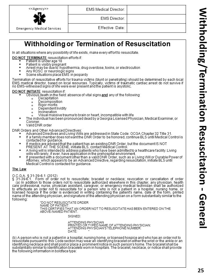 Withholding/Termination Resuscitation - General Withholding or Termination of Resuscitation In all situations where any possibility of life exists, ma