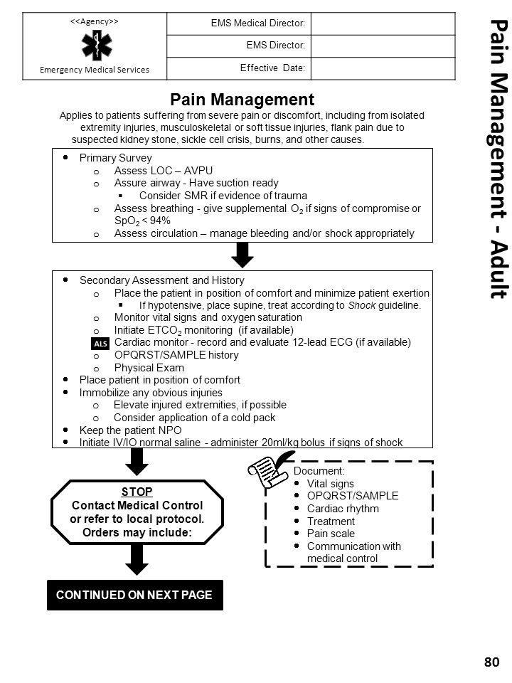 Pain Management - Adult 80 > Emergency Medical Services EMS Medical Director: EMS Director: Effective Date: Document:  Vital signs  OPQRST/SAMPLE 