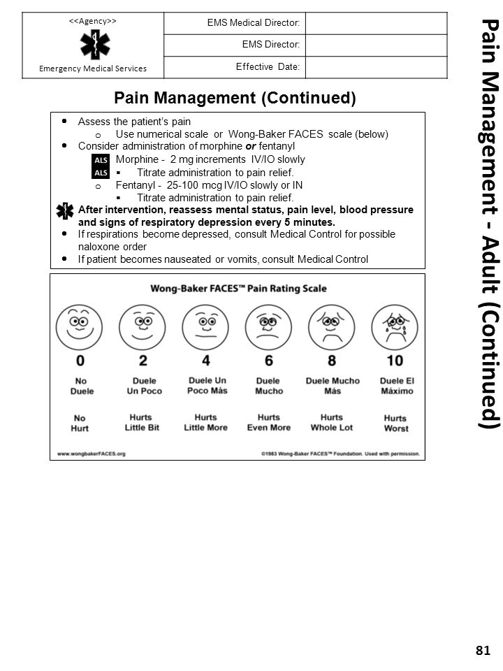 Pain Management - Adult (Continued) 81 Pain Management (Continued)  Assess the patient's pain o Use numerical scale or Wong-Baker FACES scale (below)