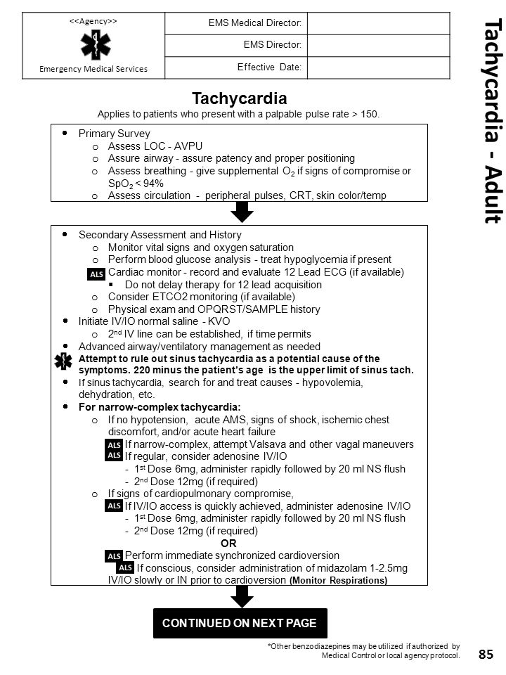 CONTINUED ON NEXT PAGE Tachycardia - Adult 85 Tachycardia Applies to patients who present with a palpable pulse rate > 150.  Primary Survey o Assess