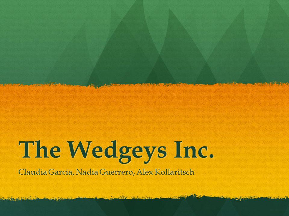 The Wedgeys Inc. Claudia Garcia, Nadia Guerrero, Alex Kollaritsch