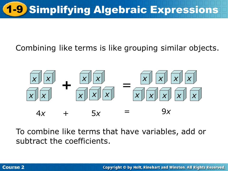 Course 2 1-9 Simplifying Algebraic Expressions Simplify.