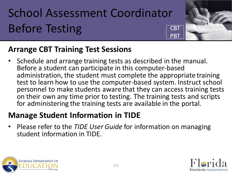 School Assessment Coordinator Before Testing Arrange CBT Training Test Sessions Schedule and arrange training tests as described in the manual.