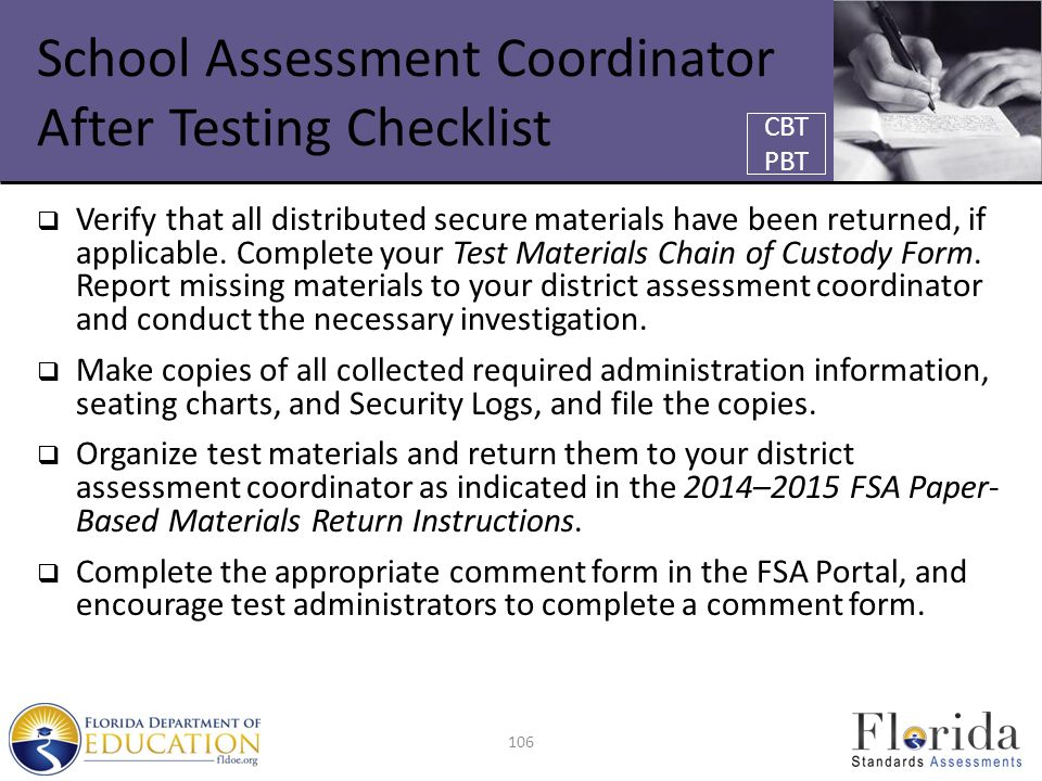 School Assessment Coordinator After Testing Checklist  Verify that all distributed secure materials have been returned, if applicable.