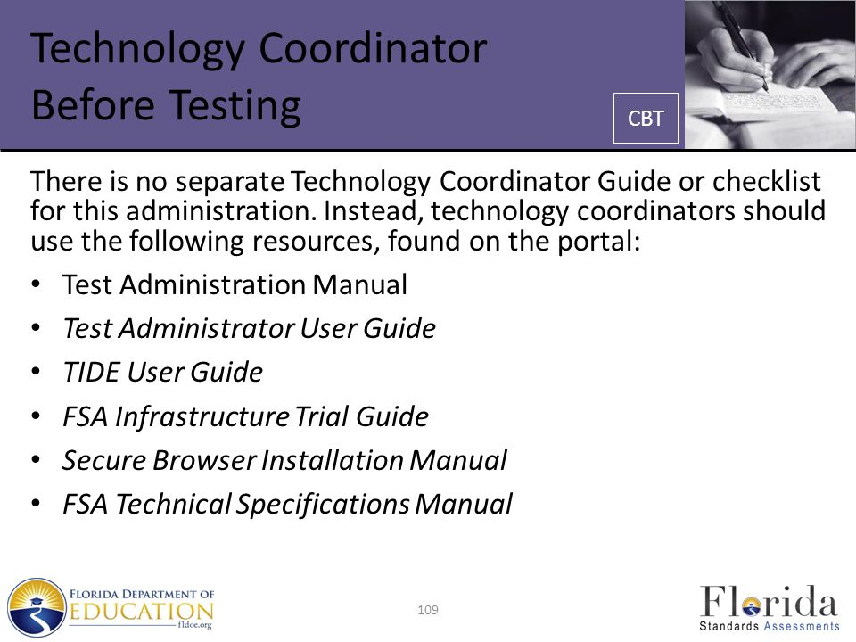 Technology Coordinator Before Testing There is no separate Technology Coordinator Guide or checklist for this administration.
