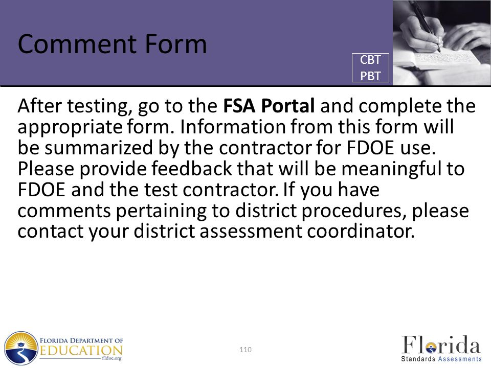 Comment Form After testing, go to the FSA Portal and complete the appropriate form. Information from this form will be summarized by the contractor fo