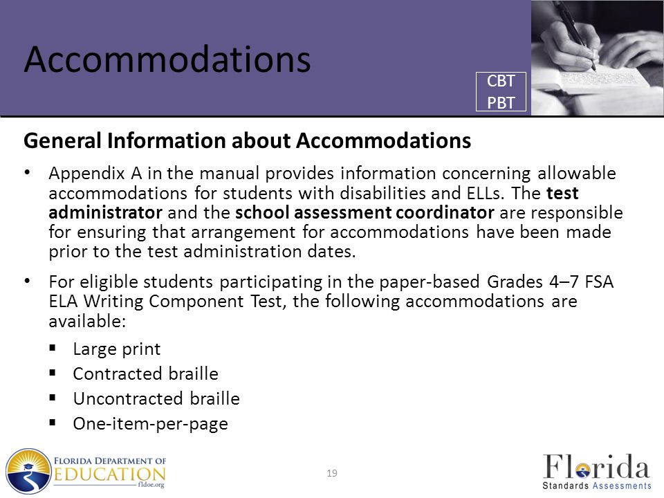 Accommodations General Information about Accommodations Appendix A in the manual provides information concerning allowable accommodations for students with disabilities and ELLs.