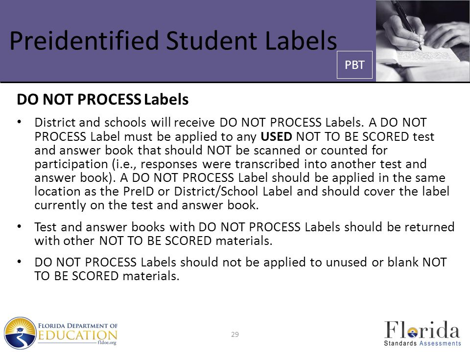 Preidentified Student Labels DO NOT PROCESS Labels District and schools will receive DO NOT PROCESS Labels.