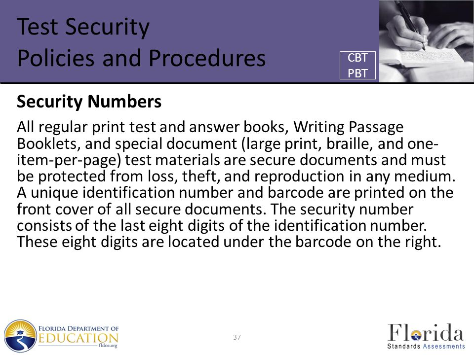 Test Security Policies and Procedures Security Numbers All regular print test and answer books, Writing Passage Booklets, and special document (large