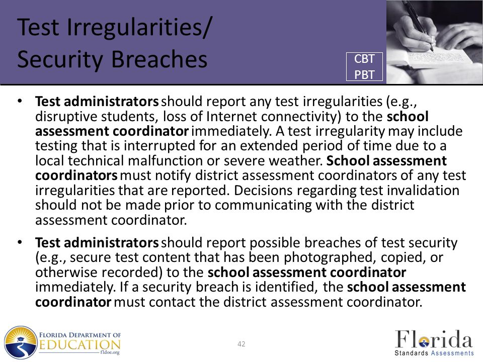 Test Irregularities/ Security Breaches Test administrators should report any test irregularities (e.g., disruptive students, loss of Internet connecti