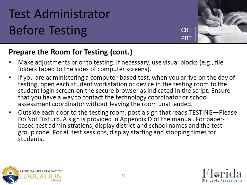 Test Administrator Before Testing Prepare the Room for Testing (cont.) Make adjustments prior to testing.