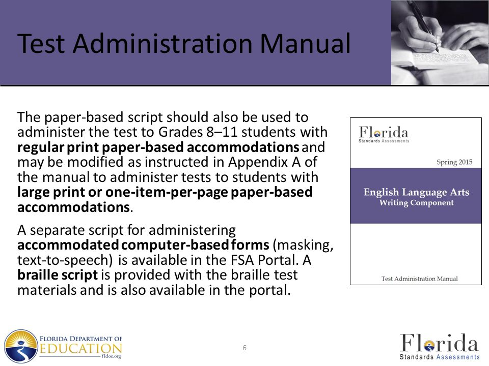 Test Administration Manual The paper-based script should also be used to administer the test to Grades 8–11 students with regular print paper-based accommodations and may be modified as instructed in Appendix A of the manual to administer tests to students with large print or one-item-per-page paper-based accommodations.
