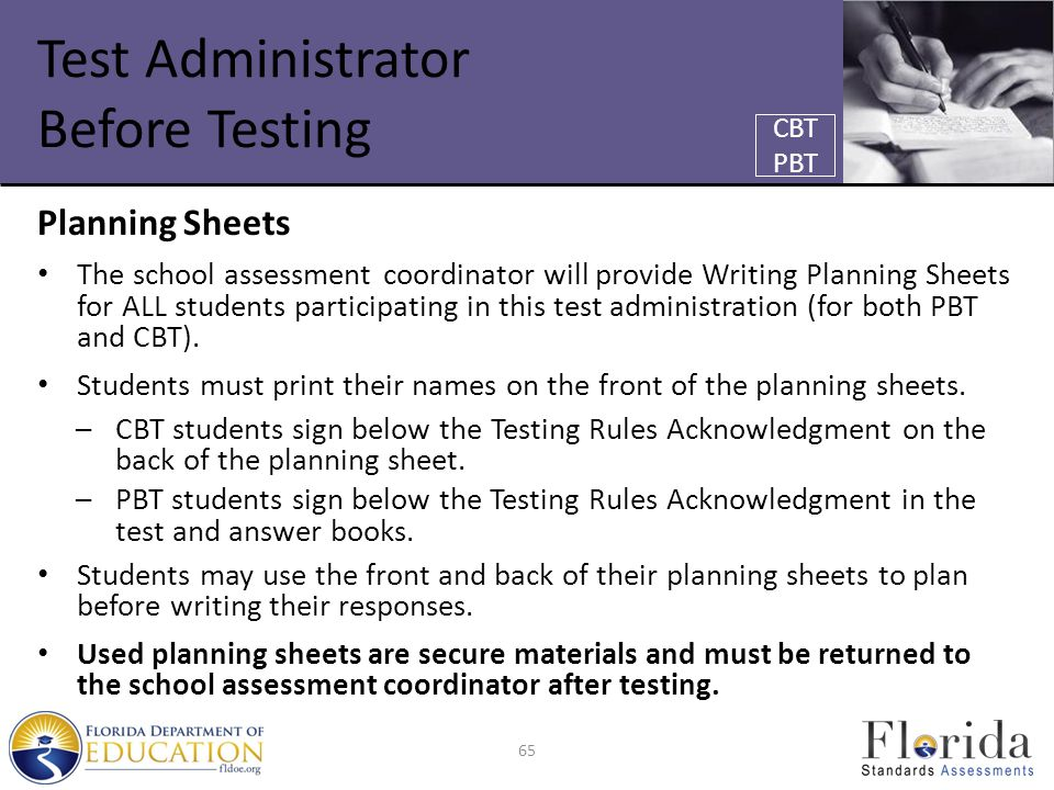 Test Administrator Before Testing Planning Sheets The school assessment coordinator will provide Writing Planning Sheets for ALL students participating in this test administration (for both PBT and CBT).
