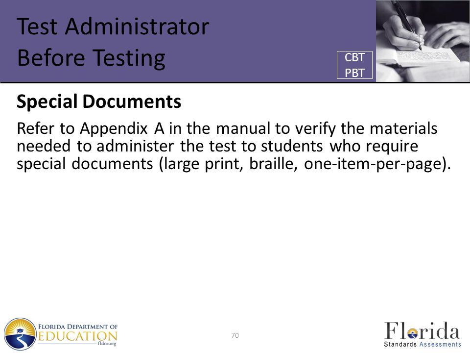 Test Administrator Before Testing Special Documents Refer to Appendix A in the manual to verify the materials needed to administer the test to student