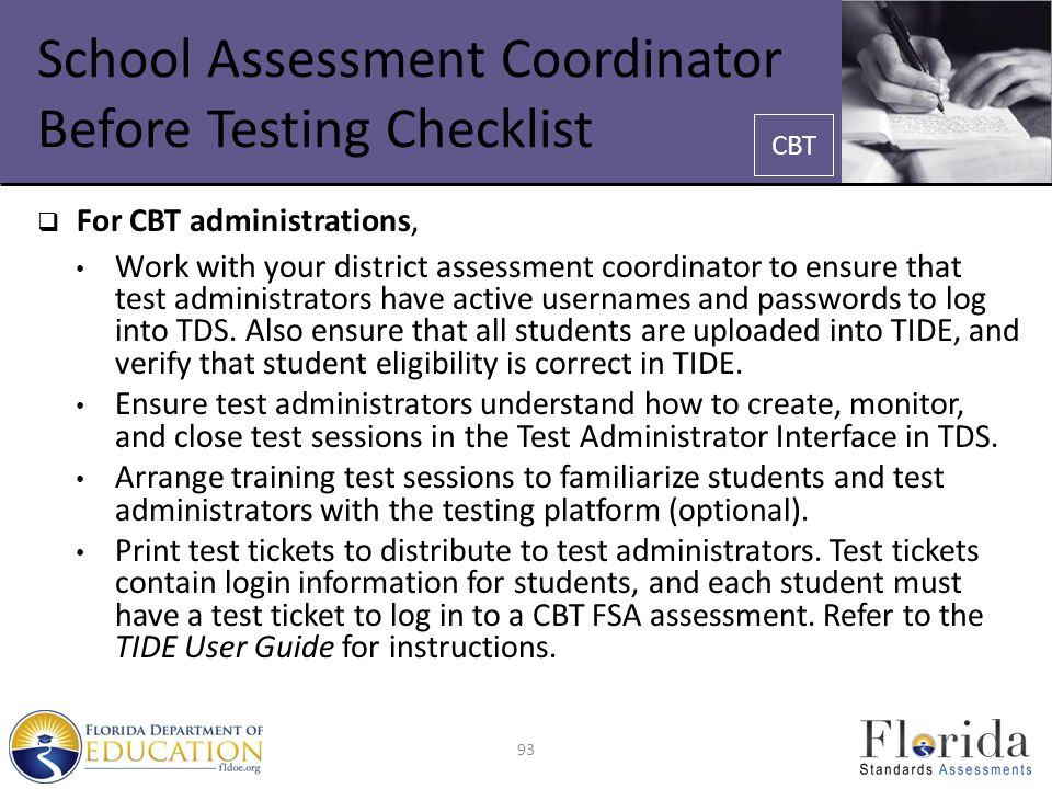 School Assessment Coordinator Before Testing Checklist  For CBT administrations, Work with your district assessment coordinator to ensure that test a